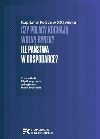 Czy Polacy kochają wolny rynek: Ile państwa w gospodarce?