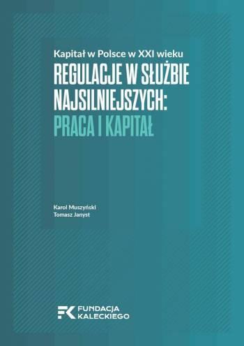Regulacje w służbie najsilniejszych: Praca i Kapitał