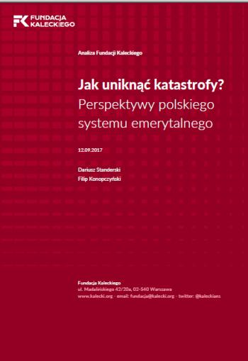 Jak uniknąć katastrofy? Perspektywy polskiego systemu emerytalnego