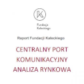 """Raport """"Centralny Port Komunikacyjny - analiza rynkowa"""""""