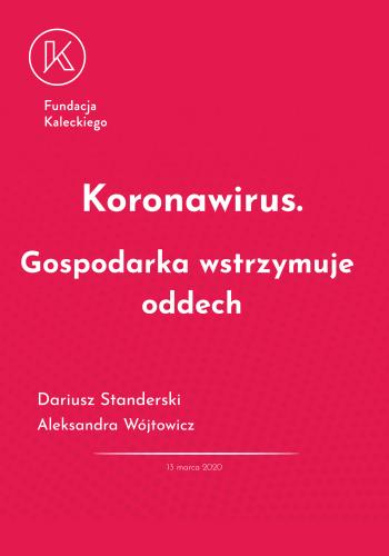 Koronawirus. Gospodarka wstrzymuje oddech